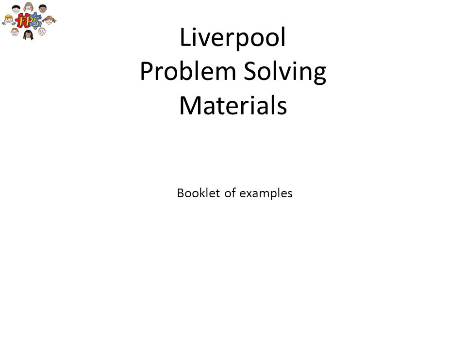 Liverpool Problem Solving Materials Booklet of examples
