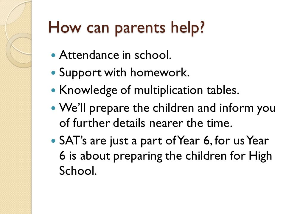 How can parents help Attendance in school. Support with homework.