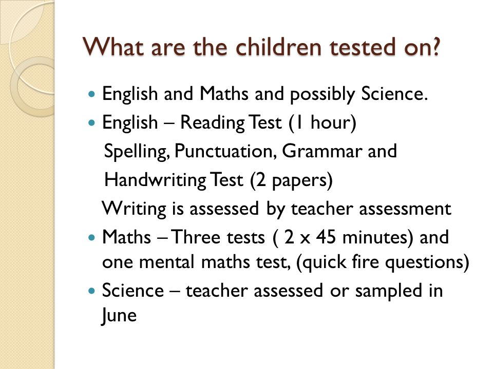 What are the children tested on
