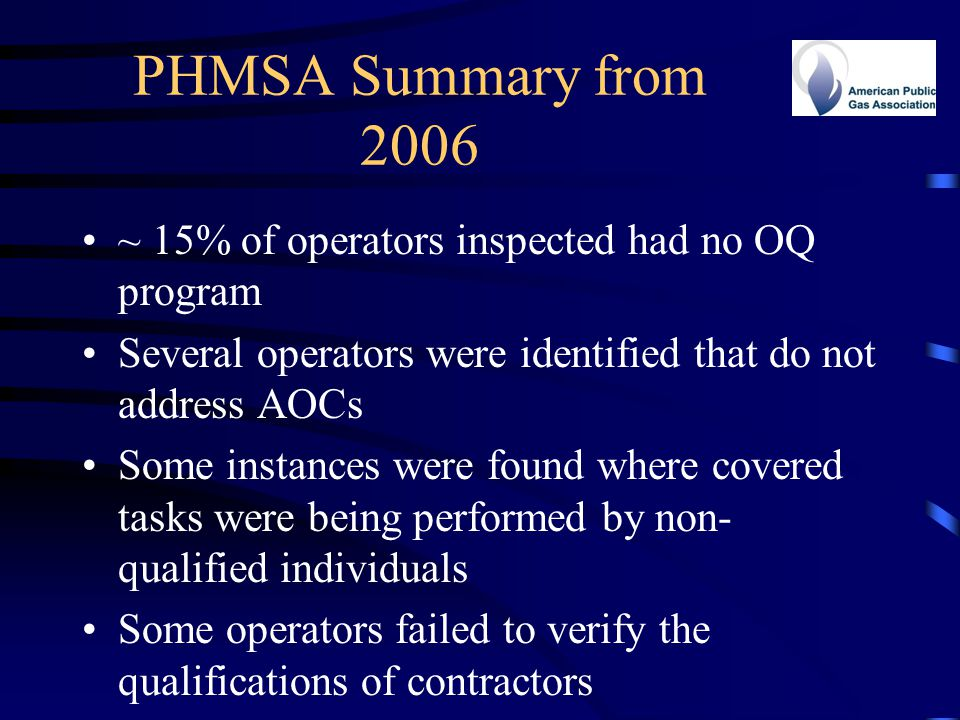 PHMSA Summary from 2006 ~ 15% of operators inspected had no OQ program