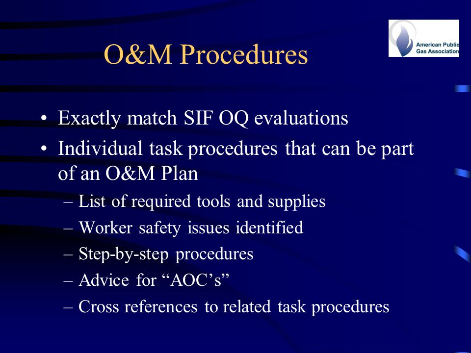 O&M Procedures Exactly match SIF OQ evaluations