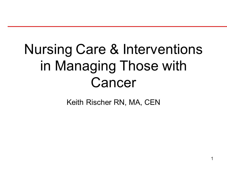 Nursing Care & Interventions in Managing Those with Cancer