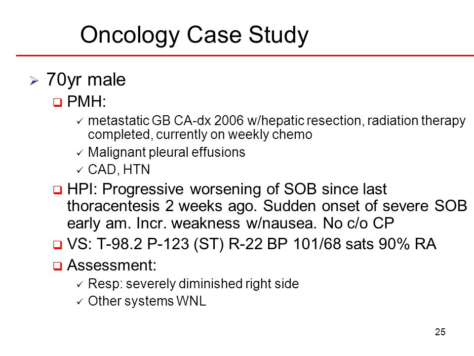 Oncology Case Study 70yr male PMH: