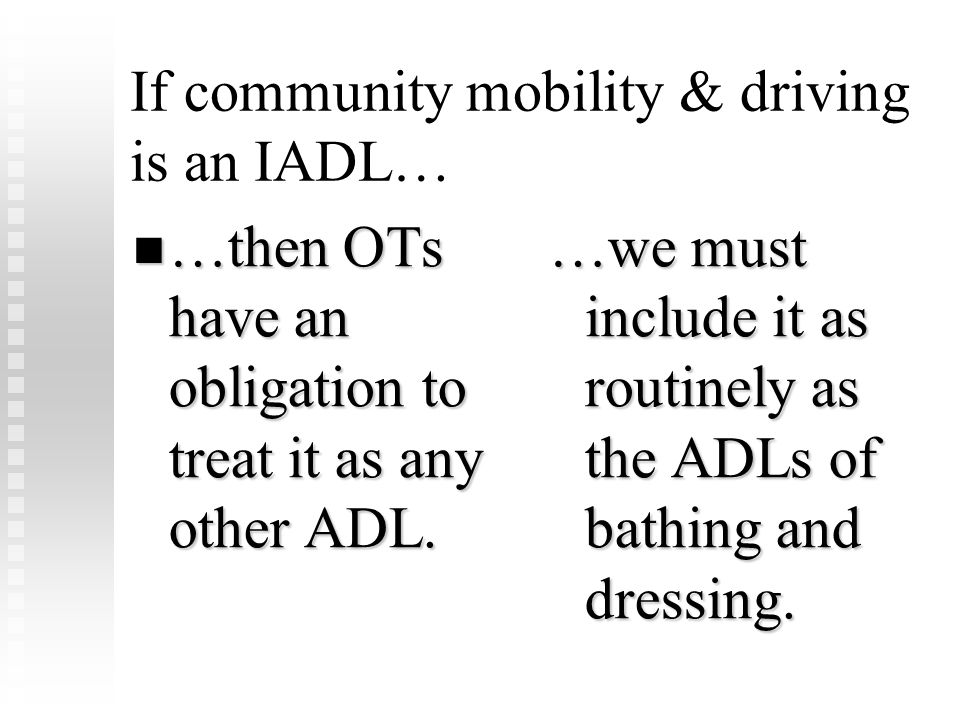 If community mobility & driving is an IADL…