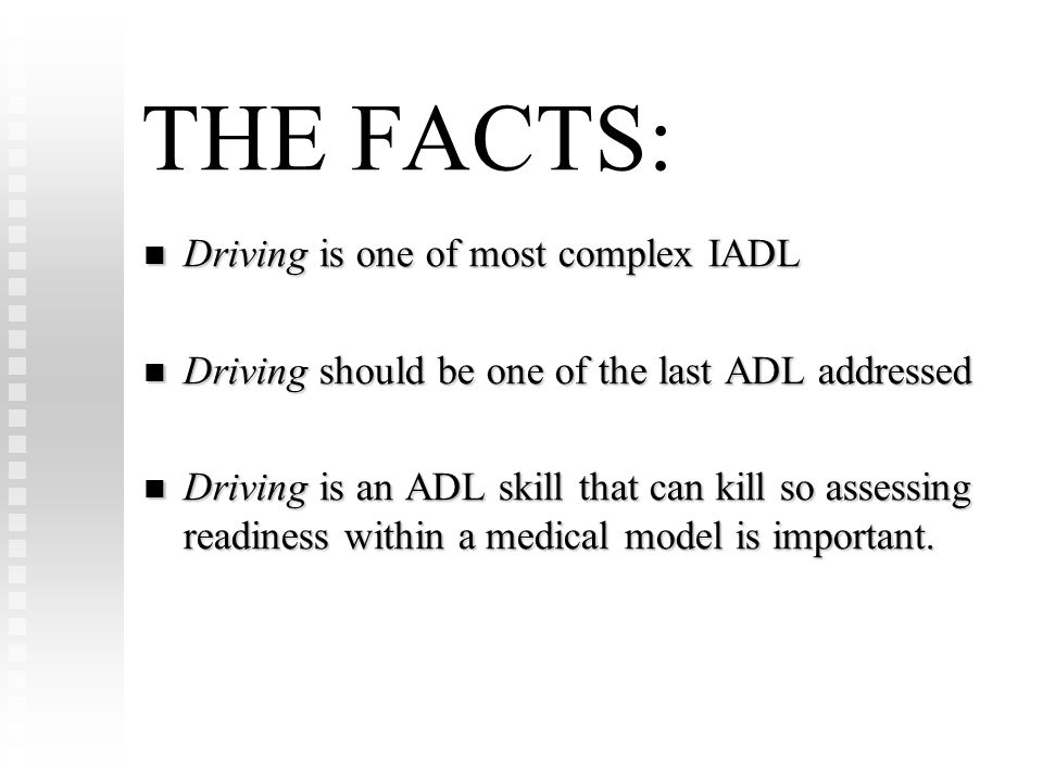 THE FACTS: Driving is one of most complex IADL