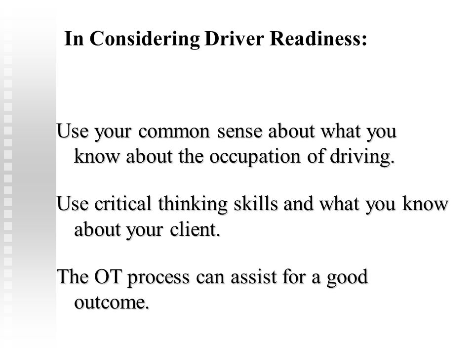 In Considering Driver Readiness: