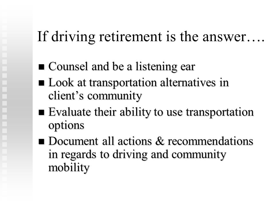If driving retirement is the answer….