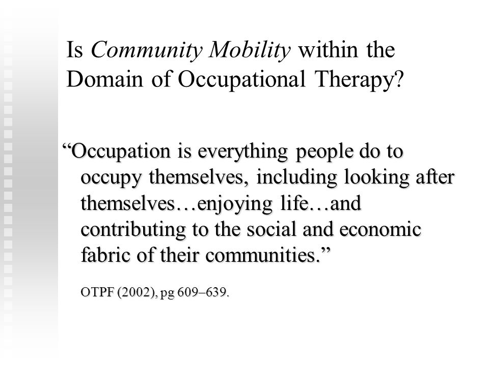 Is Community Mobility within the Domain of Occupational Therapy