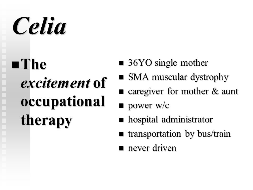 Celia The excitement of occupational therapy 36YO single mother