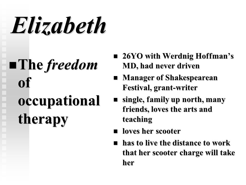 Elizabeth The freedom of occupational therapy