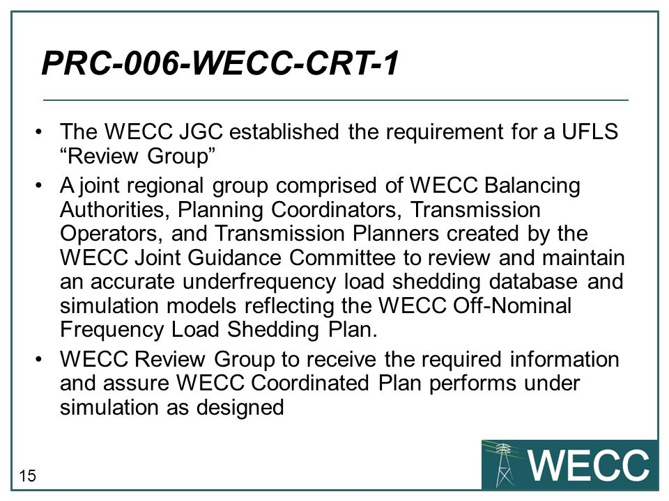PRC-006-WECC-CRT-1 The WECC JGC established the requirement for a UFLS Review Group