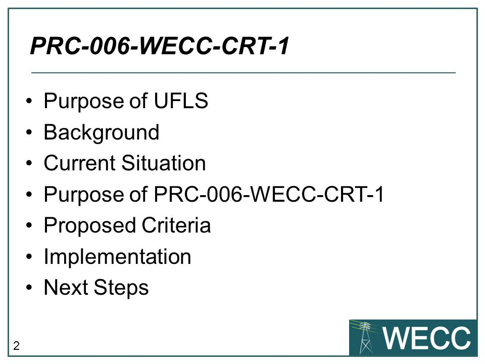 PRC-006-WECC-CRT-1 Purpose of UFLS Background Current Situation