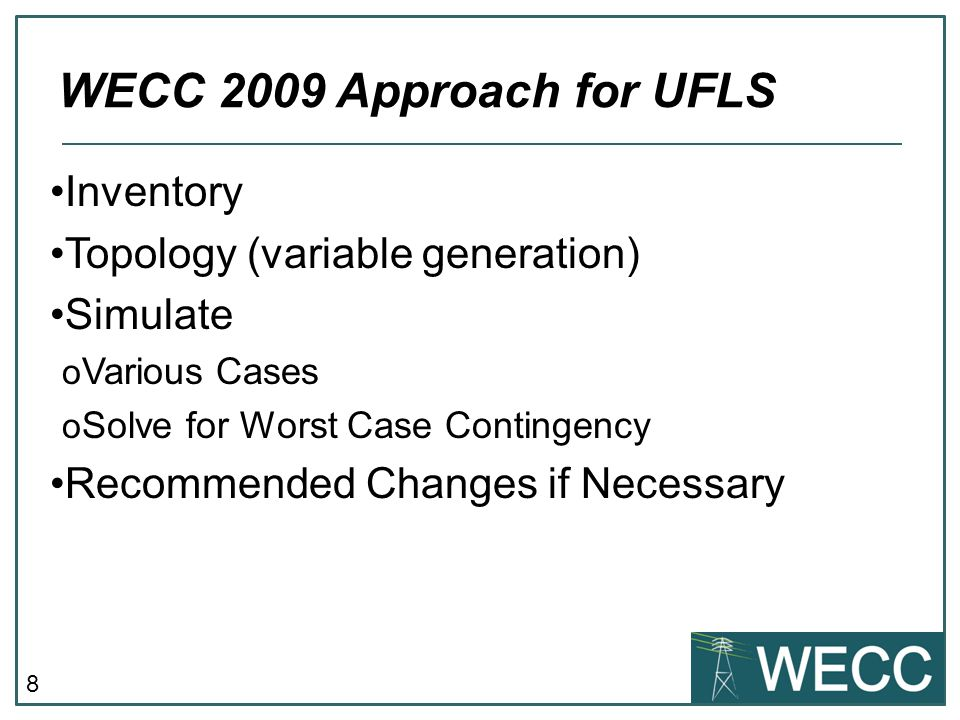 WECC 2009 Approach for UFLS Inventory Topology (variable generation)