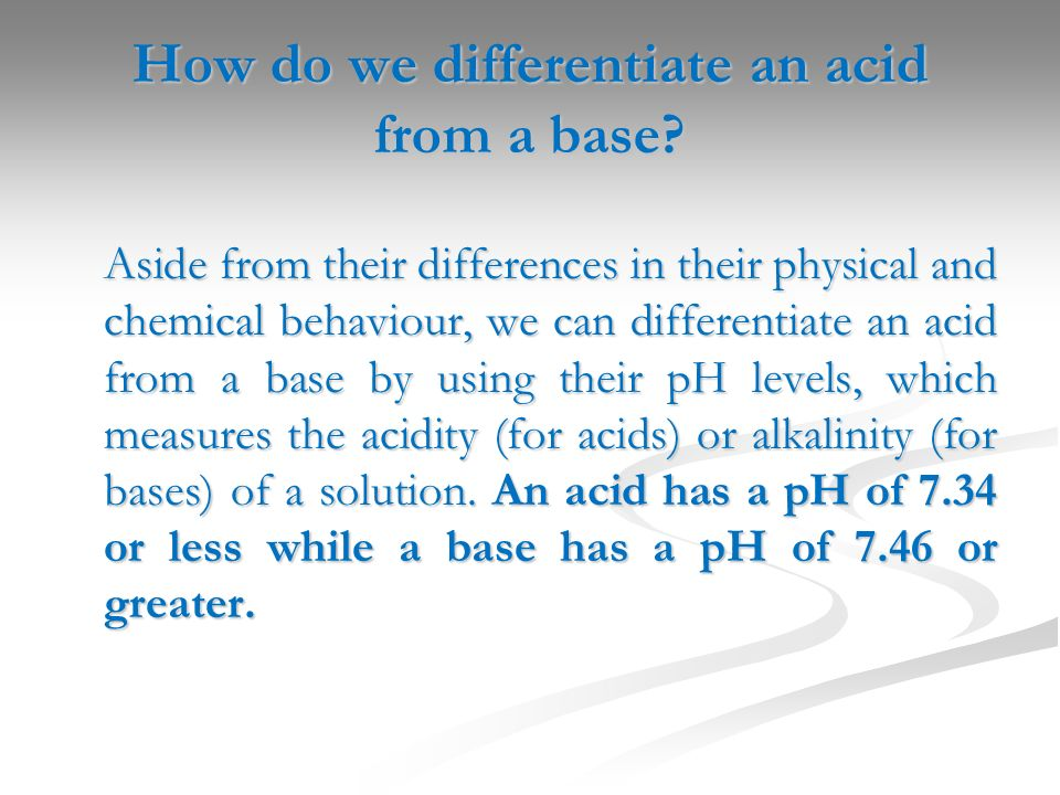 How do we differentiate an acid from a base
