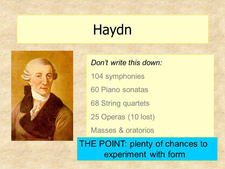 Haydn THE POINT: plenty of chances to experiment with form