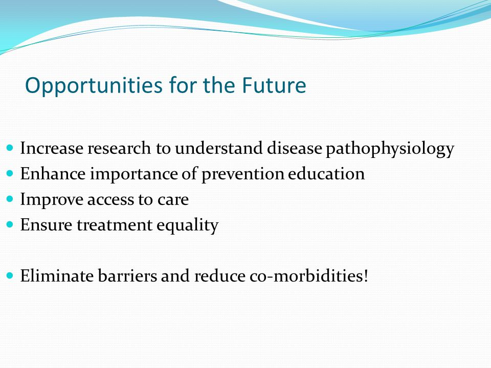 Opportunities for the Future