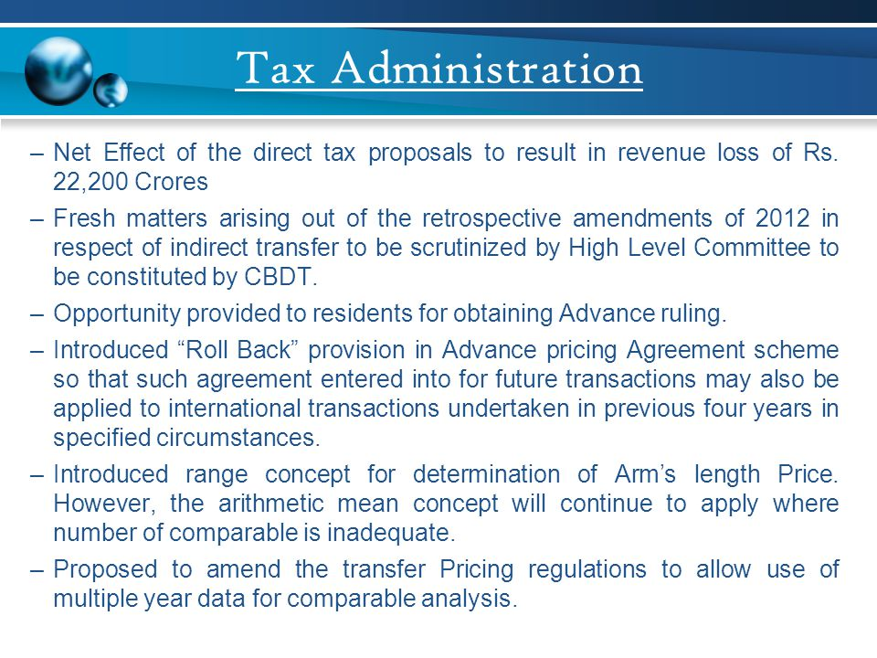 Tax Administration Net Effect of the direct tax proposals to result in revenue loss of Rs. 22,200 Crores.