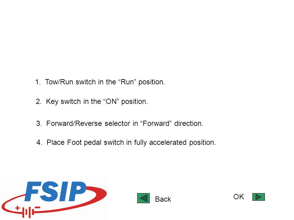 1. Tow/Run switch in the Run position.