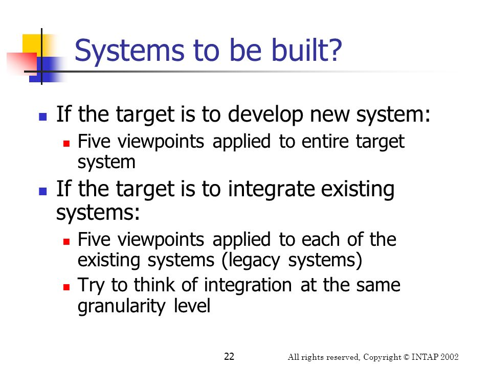 Systems to be built If the target is to develop new system: