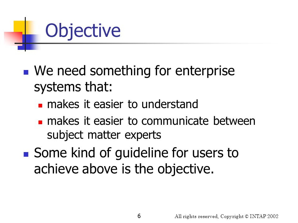 Objective We need something for enterprise systems that: