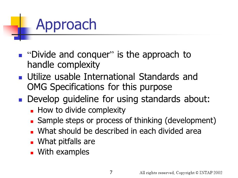 Approach Divide and conquer is the approach to handle complexity