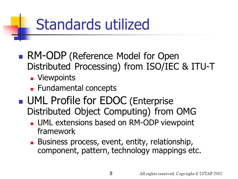 Standards utilized RM-ODP (Reference Model for Open Distributed Processing) from ISO/IEC & ITU-T. Viewpoints.