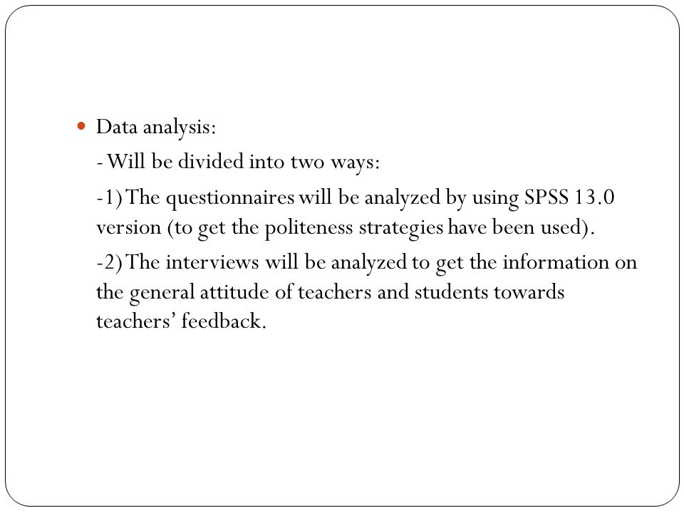 Data analysis: - Will be divided into two ways: