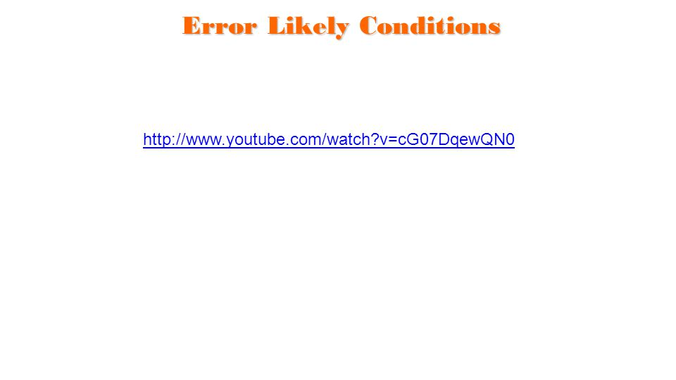 Error Likely Conditions