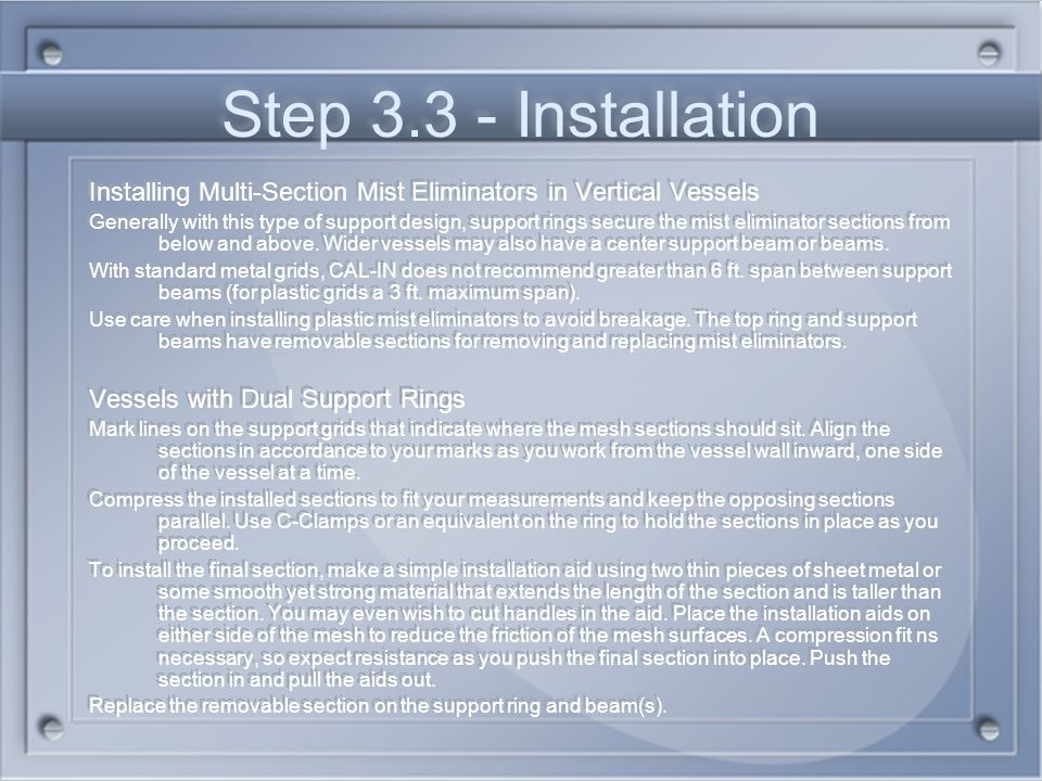 Step 3.3 - Installation Installing Multi-Section Mist Eliminators in Vertical Vessels.