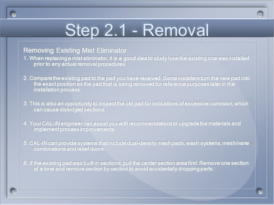 Step 2.1 - Removal Removing Existing Mist Eliminator