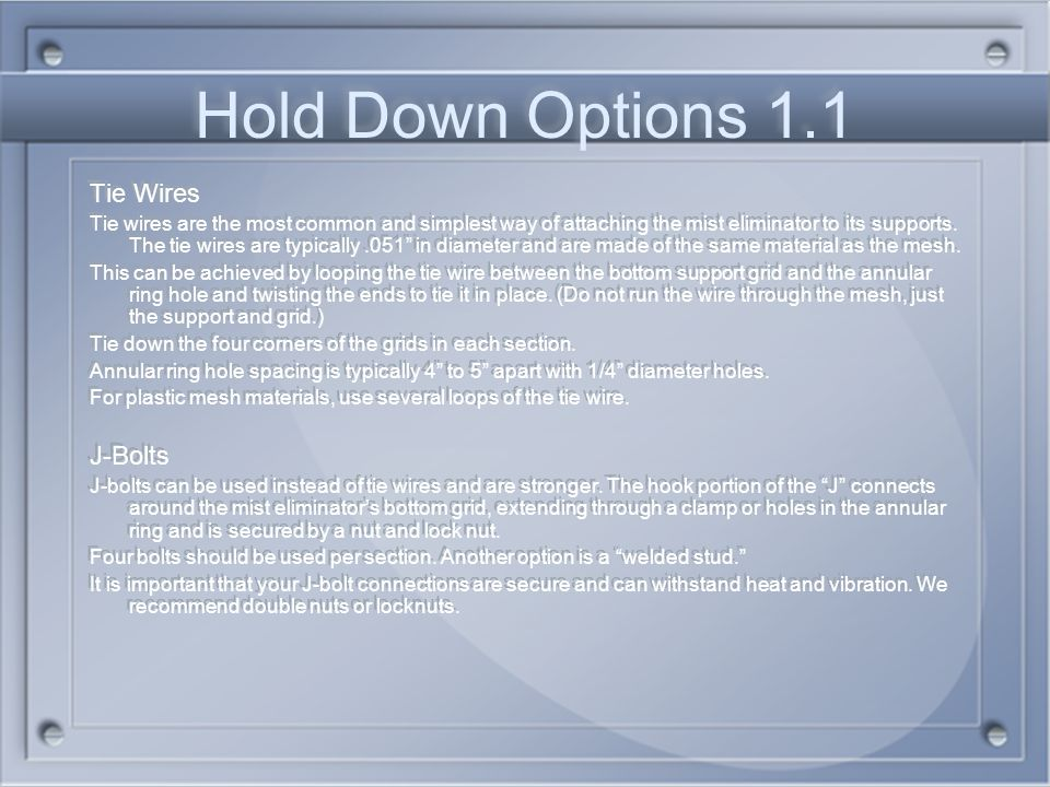 Hold Down Options 1.1 Tie Wires J-Bolts