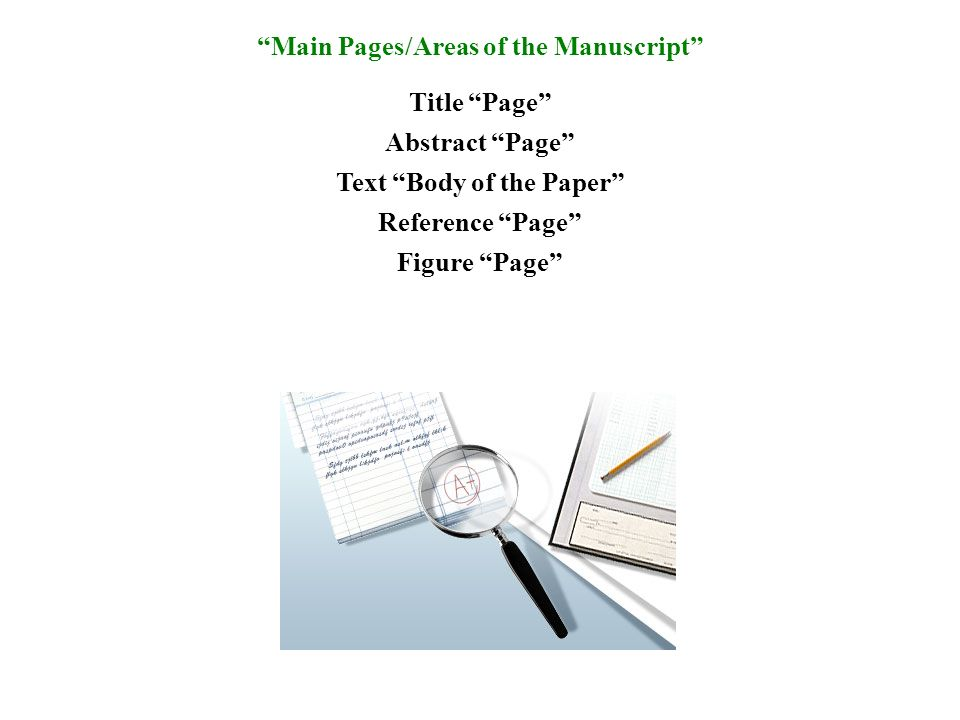 Main Pages/Areas of the Manuscript Text Body of the Paper