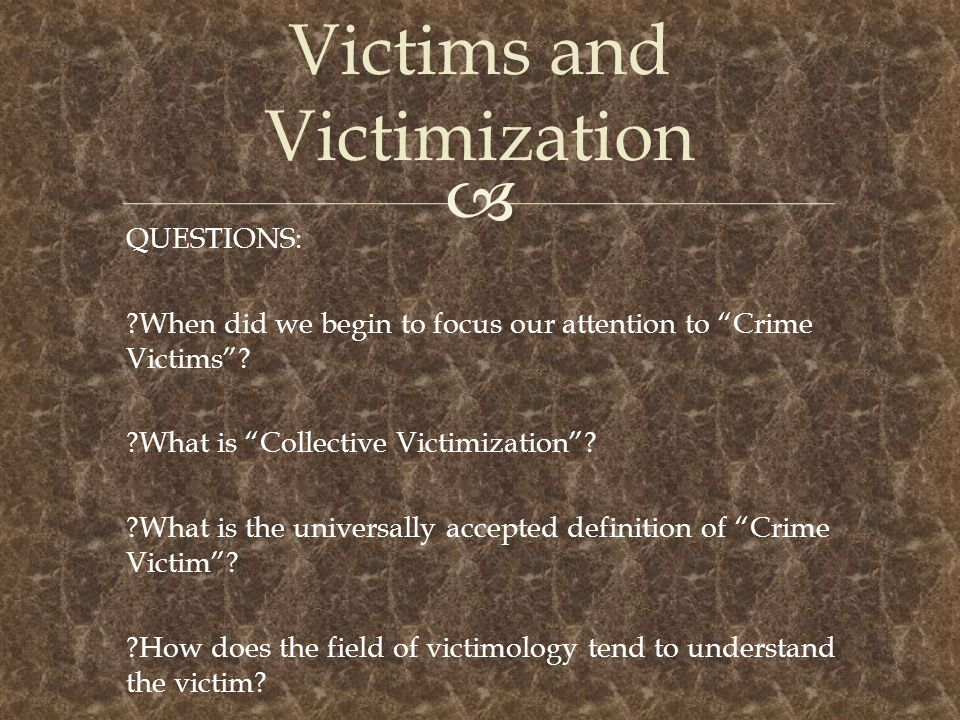 Victims and Victimization