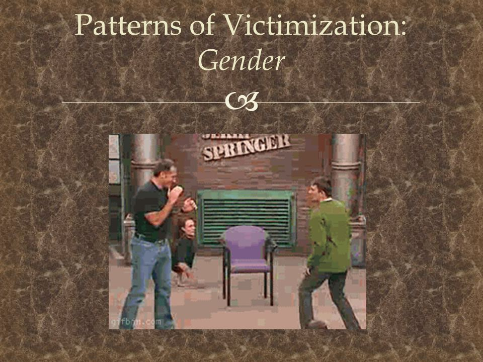 Patterns of Victimization: Gender