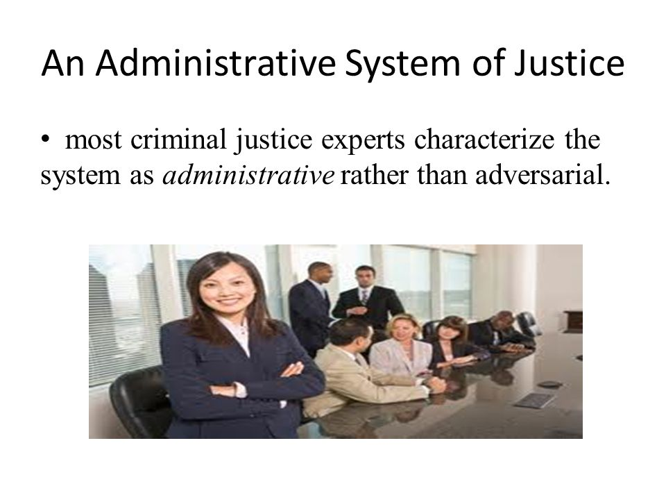 An Administrative System of Justice