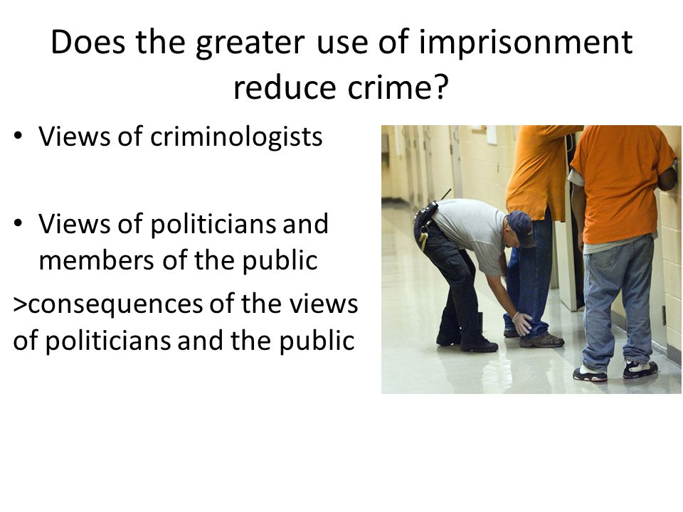 Does the greater use of imprisonment reduce crime