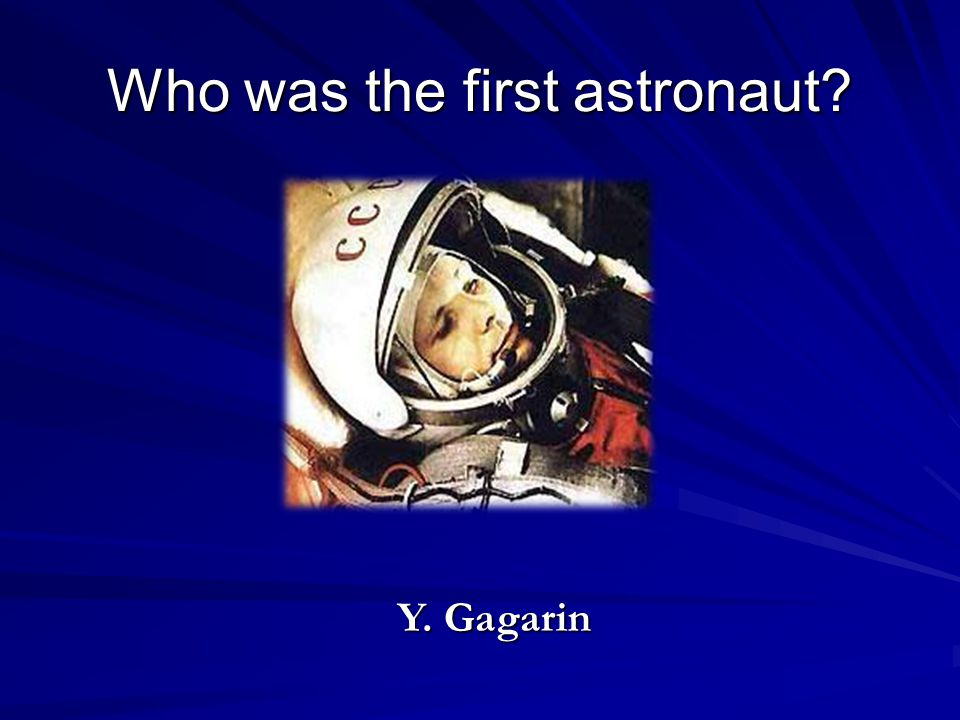 Who was the first astronaut