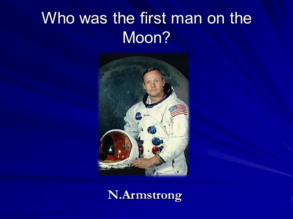 Who was the first man on the Moon