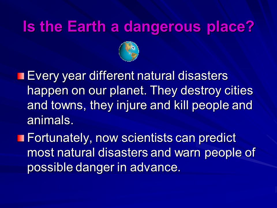 Is the Earth a dangerous place