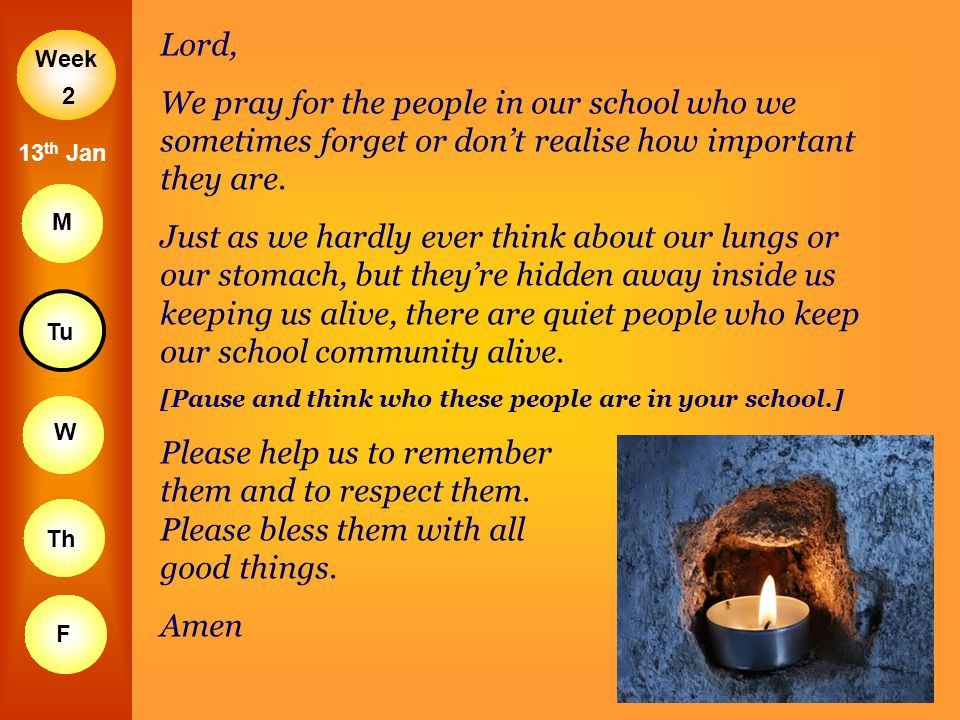Lord, We pray for the people in our school who we sometimes forget or don't realise how important they are.