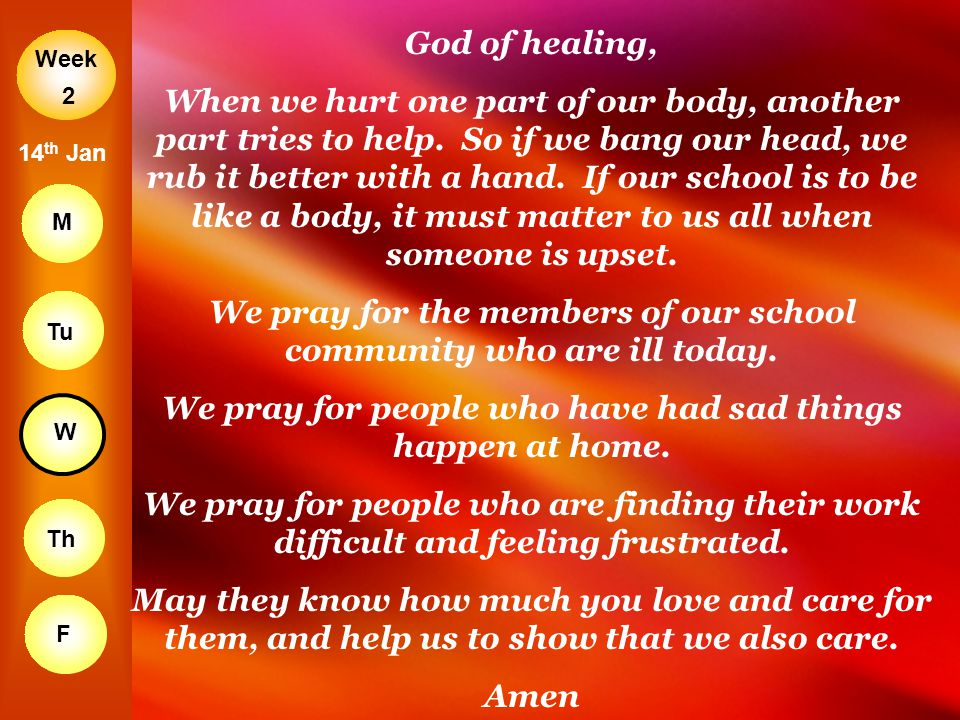 We pray for the members of our school community who are ill today.