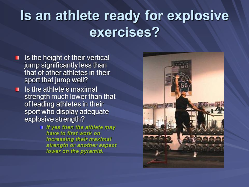 Is an athlete ready for explosive exercises