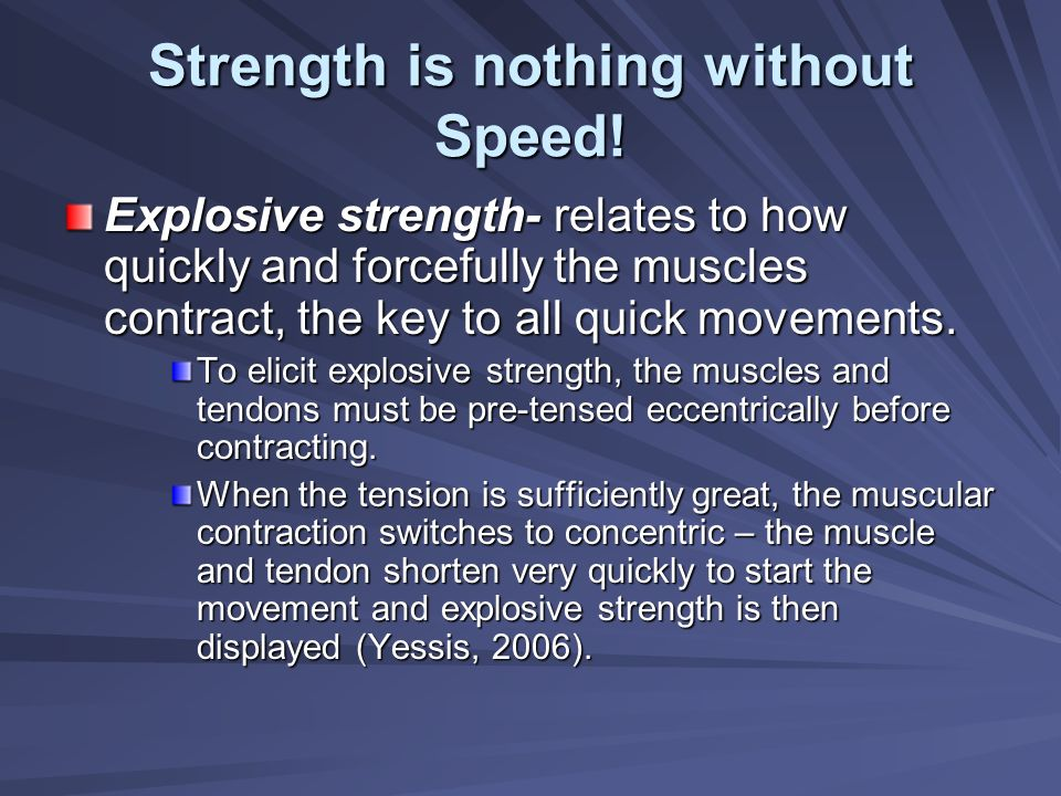 Strength is nothing without Speed!