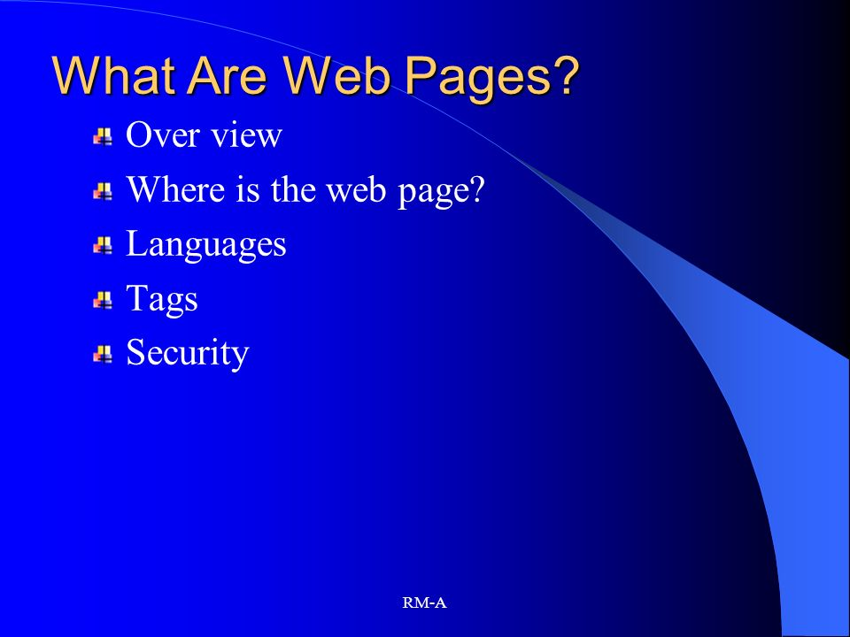 What Are Web Pages Over view Where is the web page Languages Tags