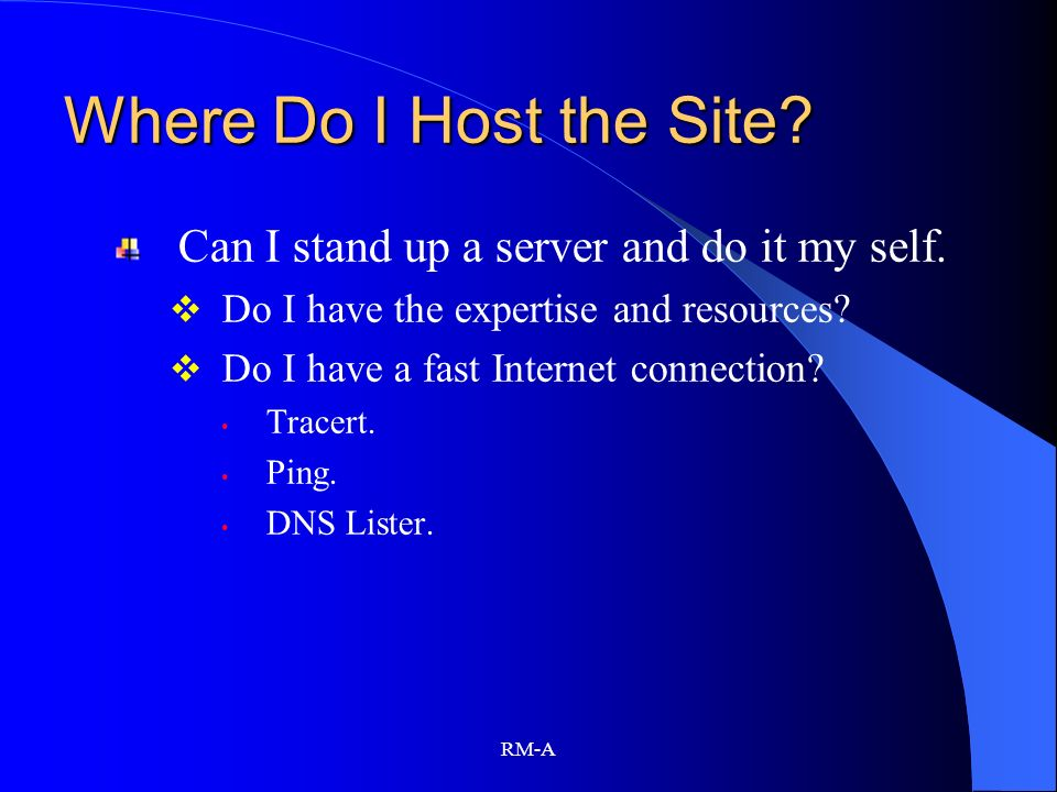 Where Do I Host the Site Can I stand up a server and do it my self.