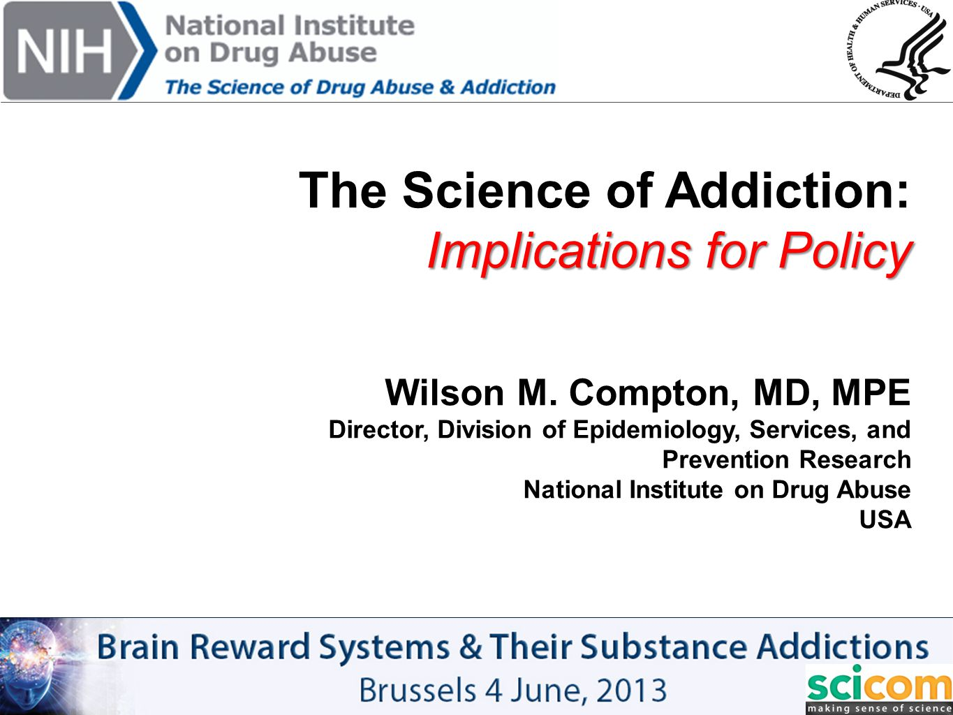 The Science of Addiction: Implications for Policy Wilson M