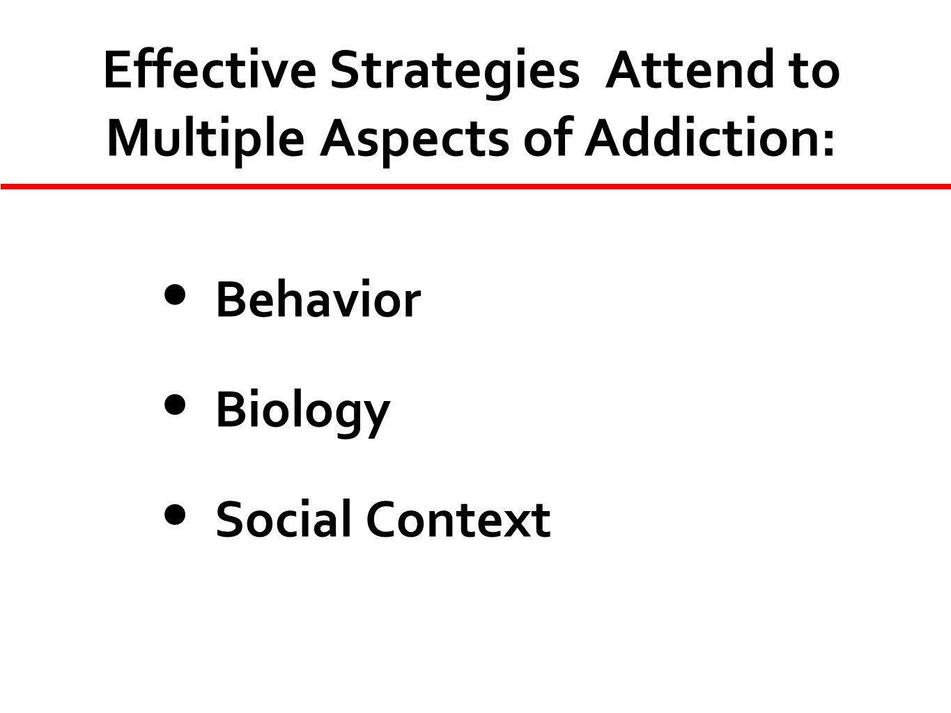 Effective Strategies Attend to Multiple Aspects of Addiction: