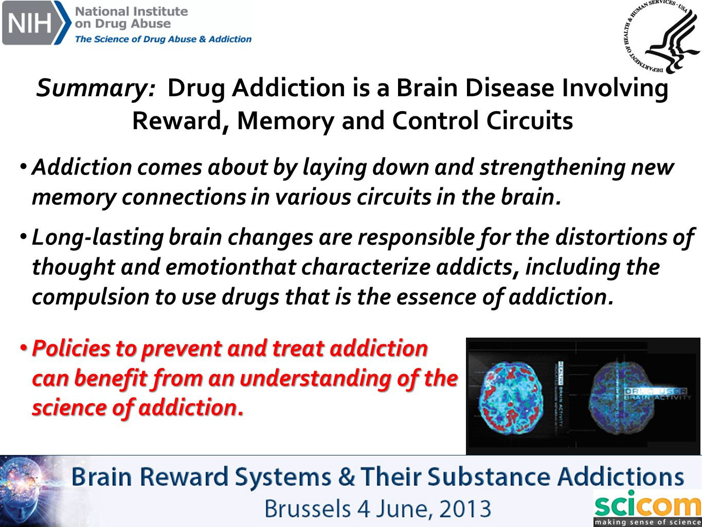 Summary: Drug Addiction is a Brain Disease Involving Reward, Memory and Control Circuits