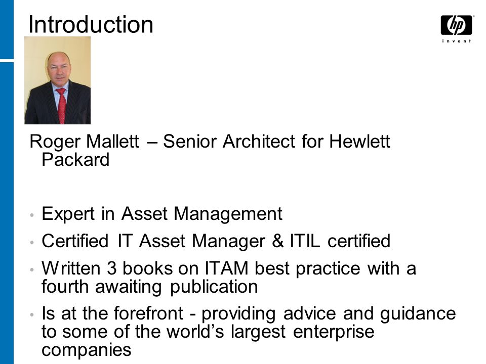 Introduction Roger Mallett – Senior Architect for Hewlett Packard
