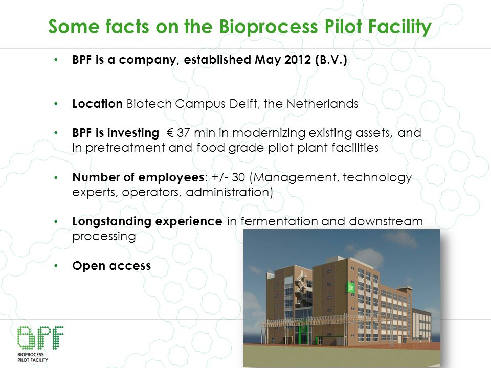 Some facts on the Bioprocess Pilot Facility